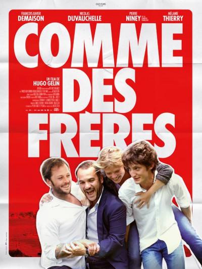 Comme-des-frères-François-Xavier-Demaison-Mélanie-Thierry-Pierre-Niney-poster-affiche