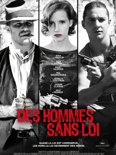 Des-hommes-sans-loi-Shia-Labeouf-Tom-Hardy-Gary-Oldman-Guy-Pearce-Jessica-Chastain-poster-affiche
